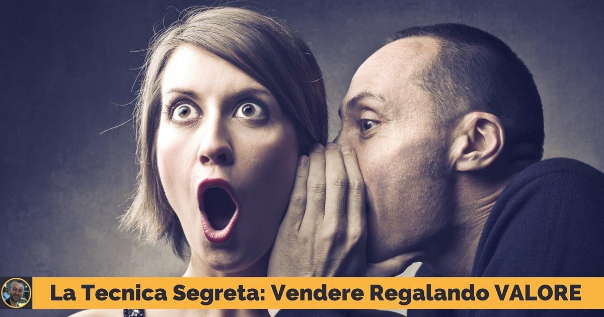 Vendere con internet: La tecnica segreta per vendere regalando valore