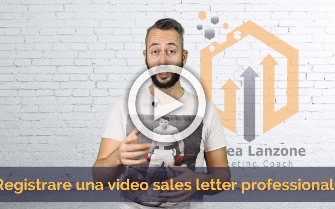 Come Registrare una VIDEO SALES LETTER